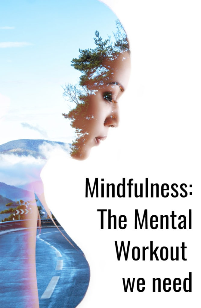 Mindfulness-Mental Workout we all need